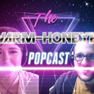 The Warm-Honeyed Popcast